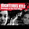 Righteous Kill 2: Revenge of the Poet Killer